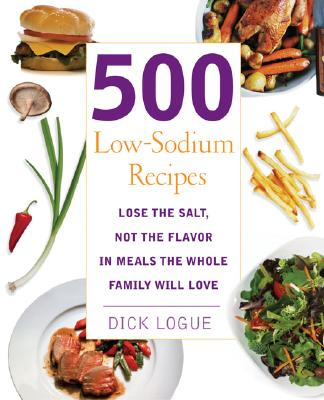 500 Low Sodium Recipes By Logue, Dick